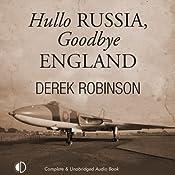 Hullo Russia, Goodbye England | [Derek Robinson]