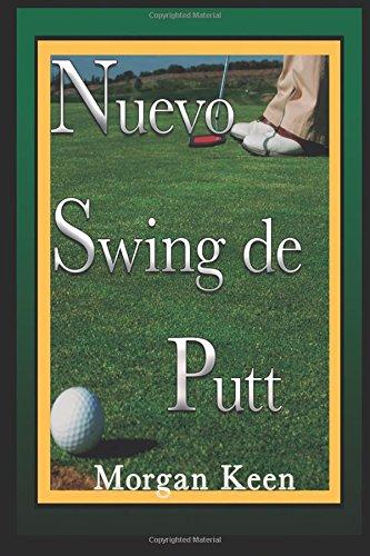 Nuevo Swing de putt: Otra manera de patear