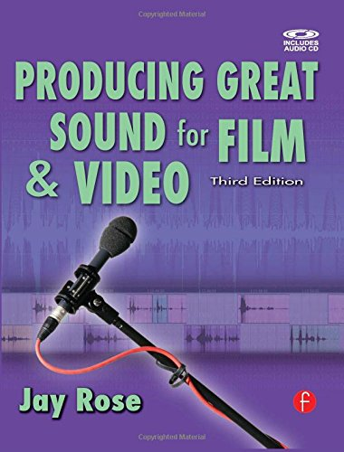 Producing Great Sound for Film and Video (DV Expert Series)