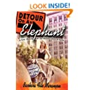 Detour On An Elephant: A Year Dancing with The Greatest Show on Earth