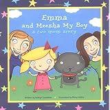 Emma and Meesha My Boy: A Two Mom Story ~ Kaitlyn Taylor Considine