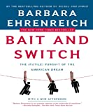 Bait And Switch: The (Futile) Pursuit of the American Dream (0805081240) by Ehrenreich, Barbara