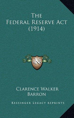 The Federal Reserve ACT (1914) the Federal Reserve ACT (1914)