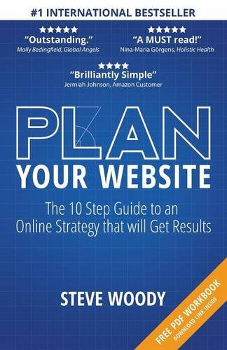 Plan Your Website - The 10 Step Guide to an Online Strategy that will Get Results