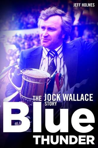 Sale alerts for Pitch Publishing Ltd Blue Thunder: The Jock Wallace Story - Covvet
