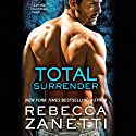 Total Surrender (       UNABRIDGED) by Rebecca Zanetti Narrated by Karen White