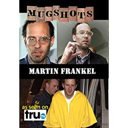 Mugshots: Martin Frankel  (Amazon.com exclusive)