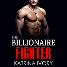 The Billionaire Fighter (       UNABRIDGED) by Katrina Ivory Narrated by Miranda Crandall