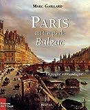 echange, troc Marc Gaillard - Paris au temps de Balzac - L'Epoque romantique
