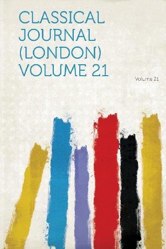 Classical Journal (London) Volume 21