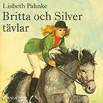 Britta och Silver tävlar(Britta och Silver 5) | Lisbeth Pahnke