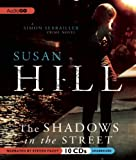 Susan Hill The Shadows in the Street (Simon Serrailler Crime Novel)
