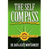 The Self Compass: Charting Your Personality in Christ ~ Dan Montgomery