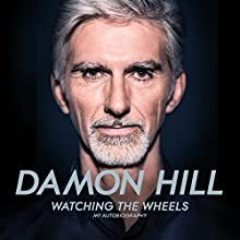 Watching the Wheels: My Autobiography Audiobook by Damon Hill Narrated by Paul Panting