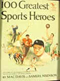 One Hundred Greatest Sports Heroes (0448025701) by Davis, M.