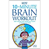 Kids' 10-Minute Brain Workout: Brain-Training Tricks, Riddles and Puzzles to Exercise Your Mindby Gareth Moore