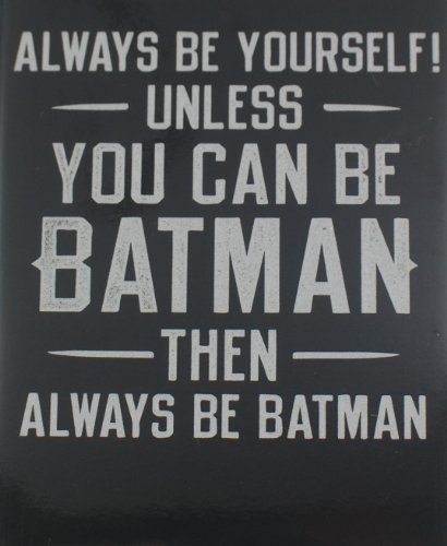 1 X Always Be Yourself Unless You Can Be Batman - Fridge Magnet Refrigerator (Can Magnet compare prices)
