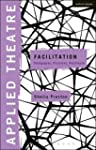 Applied Theatre: Facilitation: Pedago...