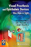 img - for Visual Prosthesis and Ophthalmic Devices: New Hope in Sight (Ophthalmology Research) book / textbook / text book