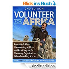 Volunteer for Africa: Essential Guide to Volunteering in Africa and Providing Aid for Voluntary Organizations When Travelling Abroad (English Edition)