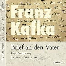 Brief an den Vater (       ungekürzt) von Franz Kafka Gesprochen von: Axel Grube