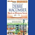 Back on Blossom Street: A Blossom Street Book Audiobook by Debbie Macomber Narrated by Laural Merlington