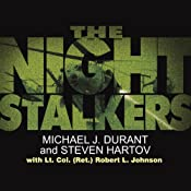 The Night Stalkers | [Michael J. Durant, Steven Hartov, Lt. Col (Ret) Robert L. Johnson]