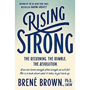 Rising Strong (       UNABRIDGED) by Brené Brown Narrated by Brené Brown