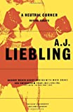 A Neutral Corner: Boxing Essays (0865474958) by Liebling, A. J.