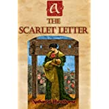 The Scarlet Letter: Considered Hawthorne's Masterpiece (Timeless Classic Books) ~ Nathaniel Hawthorne