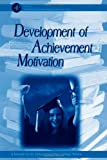 WIGFIELD DEVEL OF ACHIEVEMENT MOTIVATION (Educational Psychology)