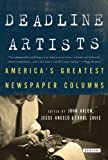 Deadline Artists: Americas Greatest Newspaper Columnists