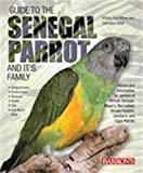 img - for Guide to the Senegal Parrot and it's Family by Mattie Sue Athan, Dianalee Deter (2008) Paperback book / textbook / text book