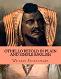Image of Othello Retold In Plain and Simple English: (Side by Side Version)