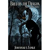 Bred by the Dragon Part 1: The Choice ~ Johannes Lowe