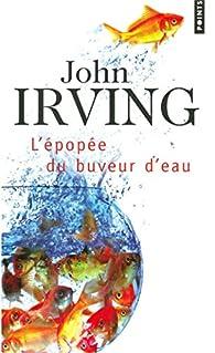 L'�pop�e du buveur d'eau par John Irving