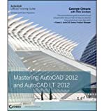 img - for [(Mastering AutoCAD 2012 and AutoCAD LT 2012 )] [Author: George Omura] [Jul-2011] book / textbook / text book