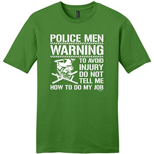 Avoid Injury Don'T Tell Me How To Do Job Police Men Young Mens T-Shirt Large Kiwi Green