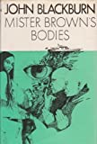 Mister Brown's Bodies John Blackburn