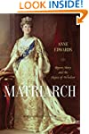 Matriarch: Queen Mary and the House o...