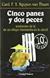 img - for Cinco panes y dos peces, testimonio de fe de un obispo vietnamita en la c rcel book / textbook / text book