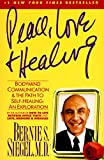 Peace, Love and Healing: Bodymind Communication & the Path to Self-Healing: An Exploration (0060917059) by Siegel, Bernie S.