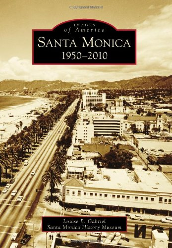 Santa Monica:: 1950-2010 (Images of America) (Images of America Series)