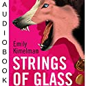 Strings of Glass: A Sydney Rye Novel, #4 Audiobook by Emily Kimelman Narrated by Sonja Field