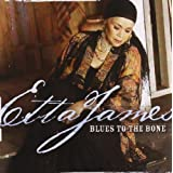 Blues to the Bone ~ Etta James