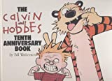 The Calvin and Hobbes Tenth Anniversary Book (0836204409) by Bill Watterson