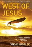 img - for West of Jesus: Surfing, Science, and the Origins of Belief book / textbook / text book