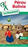 Guide du Routard Pérou, Bolivie 2015/2016