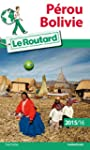 Guide du Routard P�rou, Bolivie 2015/...