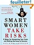 Smart Women Take Risks: Six Steps for...